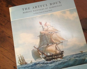 Nautical Marine Marseille Paintings, 1978 The Artful Roux, Softcover Ship Catalogue of the Roux Family Paintings