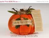 Christmas in July SALE Frost is on the Punkin  - Orange Stuffed Fabric Pumpkin with Poem