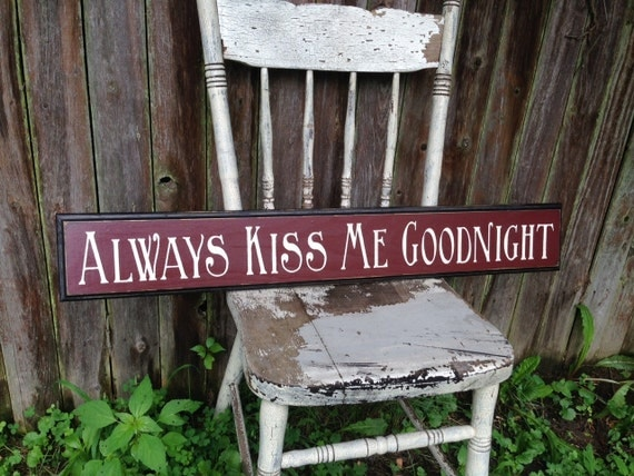 Always Kiss Me Goodnight Wooden Sign with Distressed Decorative Routed Edge 5.5x34