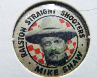 Ralston Straight Shooters Mike Shaw Pinback Advertising Pinback
