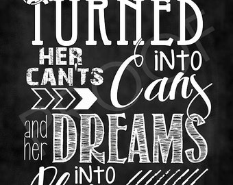 """Chalkboard Art - Quote """"She turned her can'ts into cans..."""
