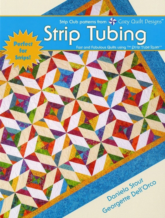 PATTERN BOOK: Strip Tubing Cozy Quilt Designs Strip Tube