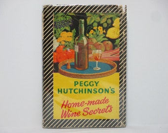 Peggy Hutchinson's Home-Made Wine Secrets 1960 Vintage Homebrew Winemaking  Book