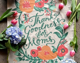 Tea Towel for Mom, Screen Print Flour Sack Towel Thank Goodness For Moms, Flowers Floral Pastel Pink Peach Mint Teal, Mother's Day Gift