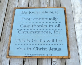 1 Thessalonians 5:16-18 Be joyful always Pray continually
