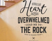 When My Heart Is Overwhelmed Lead Me Rock That Is Higher Than I Psalm 61:2 Determination Motivation God Bible Jesus Wall Art Vinyl Decal T17