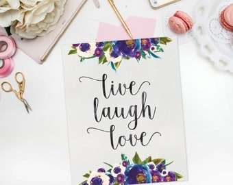 Live Laugh Love - Printable Art - Inspirational Quote - Wall Art - Quote Printable - Typographic Print - Printable Wall Decor - Life Quote