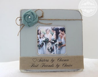 sister bridesmaid gift personalized picture frame sisters by chance best friends by choice quote