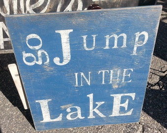 Vintage look and distressed go jump in the lake sign/blue and white/lake/beach house/nautical