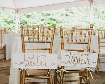 Bride and Groom Better Together wedding Chair Signs Set of 2