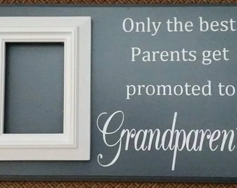 Picture Frame, Only the Best Parents Get Promoted to Grandparents, Grandparent Gift, Birth Announcement