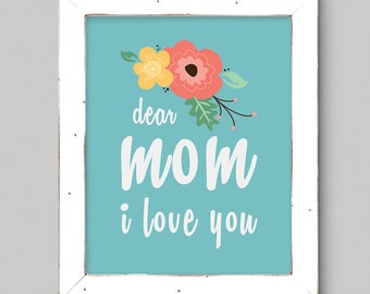 Dear Mom I Love You - 8x10 Mother's Day Art Print