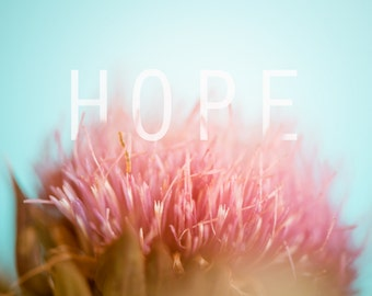 Hope - Typography - Flower Photography - Pink - Inspirational - Blue - Wall Art - Hipster Art