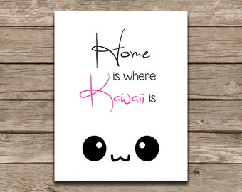 Kawaii Digital Art Print - Home is where Kawaii is - 11x14 Instant DIGITAL DOWNLOAD - Geeky Wall Art - Kawaii Poster - Digital Poster