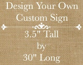 """Design Your Own Rustic Custom Wooden Sign - 30"""" long x 3.5"""" tall - Customize Font and Colors"""