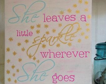 She Leaves a Little Sparkle Wherever She Goes Wood Sign, She Leaves a Little Sparkle Sign, She Leaves a Little Sparkle Typography Wood Sign