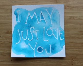 I May Just Love You Original Art