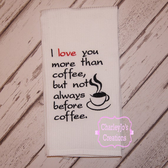 I Love You More Than Coffee: I Love You More Than Coffee, But Not Always Before Coffee
