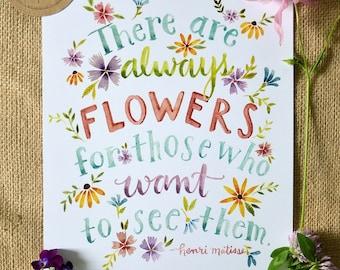Watercolor Quote Art/ Flower Quote/ Nursery Art/ Matisse Quote- 8x10