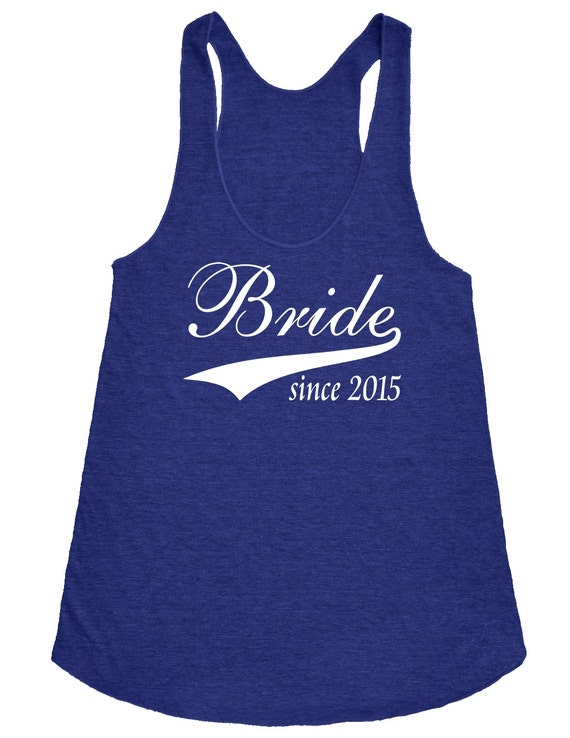 Bride Since 2017 Tank Top.Wedding Shirts. Bachelorette Party Gifts.Bride Shirt.Bridesmaid Shirts.Bride Tank Top.Bechlorette Shirt.Bride Gift