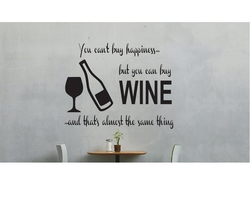 Wine Wall Quote Sign Vinyl Decal Sticker Multiple Sizes Wall