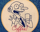 "Mr. Burns Jacked on Coffee 6"" Embroidery Hoop"