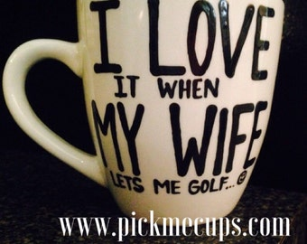 I love my wife- golf- fish- drink beer- bowling - fathers day Father's Day gift - golf gift - gift for husband - anniversary gift