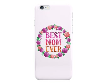 Mom Phone Case, Best Mom Ever Phone Case, Mother's Day Phone Case, Floral Wreath Phone Case, Pink Phone Case, iPhone, Samsung Galaxy