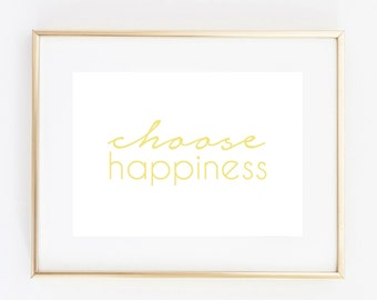 choose happiness 5x7 art print instant download