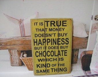 The Money Doesen't Buy Happiness...  Miniature Wooden Plaque