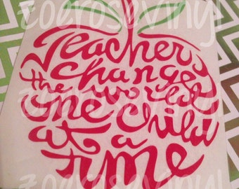 Teacher's Change the World One Child at a Time Apple Decal
