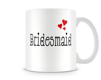 Bridesmaid Mug TEXT0851