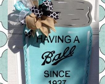 Having a Ball Mason Jar Door Hanger Sign