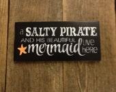 Salty Pirate, Mermaid, wood sign