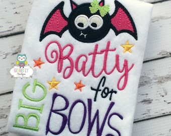Batty for Big Bows Girl Halloween Shirt, Halloween, Trick or Treat, Bat Shirt, Halloween Shirt for Girl, Girl Bat Shirt, Halloween Bat Shirt