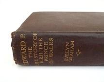 King Edward VIII Biography - Life Story of the HRH Prince of Wales - Edward, 1920s Book, Ward Lock and Co, British Royal Family History