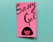 Sassy Gal Enamel Pin Badge