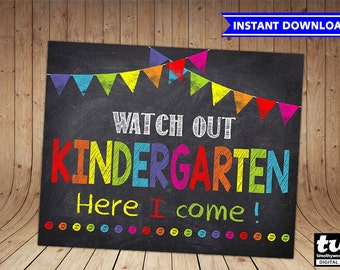 First Day of Kindergarten Sign INSTANT DOWNLOAD - First Day of School Chalkboard Printable Photo Prop - Watch Out Kindergarten Here I Come