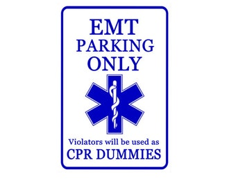 EMT, Paramedic - Funny *Gag* Parking sign. 8x12 Aluminum.Great gift. EMS, Medical, Emergency