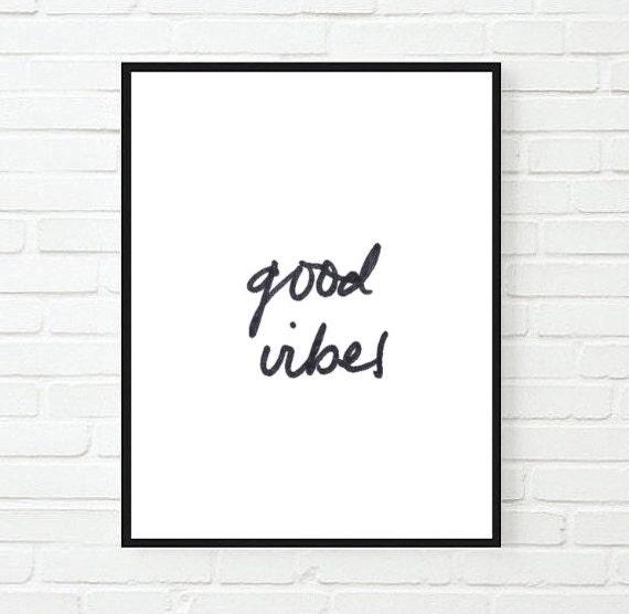 good vibes quote inspirational tumblr quote typographic print