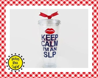 Keep Calm I'm an SLP Acrylic Tumbler - Gift for Speech Therapist, slp Gift, ASHA member, Large Personalized Cup