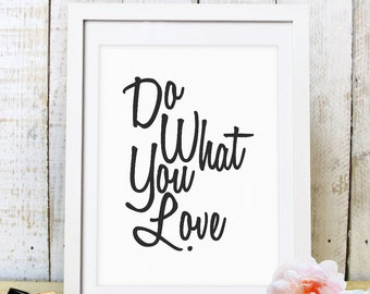 30% OFF SALE Do what you love print Inspirational quote print typography poster gift for him inspirational print retro black and white