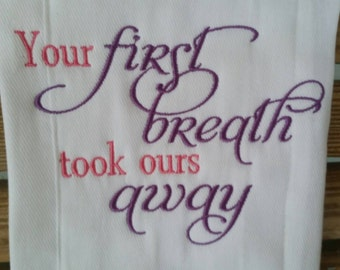 Baby Girl Your First Breath Took Ours Away Burp Cloth