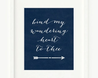 Bind My Wandering Heart to Thee, 8x10 Printable Art Print, Typography Wall Art, Digital Download, Christian Hymn, Calligraphy Verse, Arrow