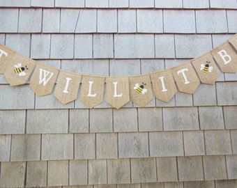 What Will It Bee Banner, Bee Baby Shower, Bumble Bee Shower Decor, Mommy to Be Garland, What Will it Bee?, Burlap Baby Bunting, Babee Shower
