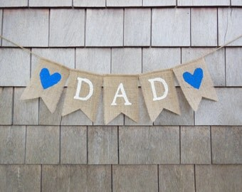 Fathers Day Banner, Dad Burlap Banner, Fathers Day Garland, Fathers Day Decor, Burlap Bunting, Dad Garland, Photo Prop, Fathers Day Decor