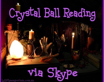 Crystal Ball Reading ~ via Skype 30 minutes with crystal reading as well