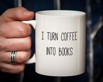 Writer Mug Gift for Writer I Turn Coffee into BOOKS Author Gift Author Mug Gifts for Writers Funny Humorous Mug Editor Gift