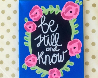 "Pslam 46:10 ""Be Still and Know"" Canvas"