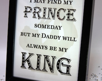 I May Find My Prince But Dad Will Be King, Sparkle Word Art Pictures, Quotes, Sayings, Home Decor